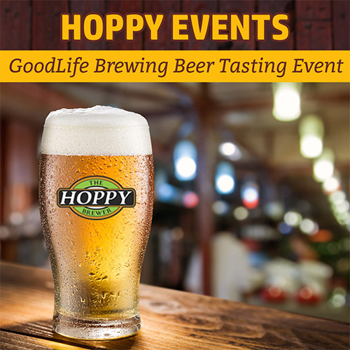 Hoppy Brewer_Beer Tasting Event Featuring GoodLife Brewing
