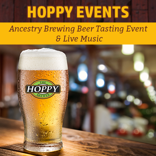 Hoppy Brewer_Spring Showers, Ancestry Brewing Beer Tasting Event & Live Music