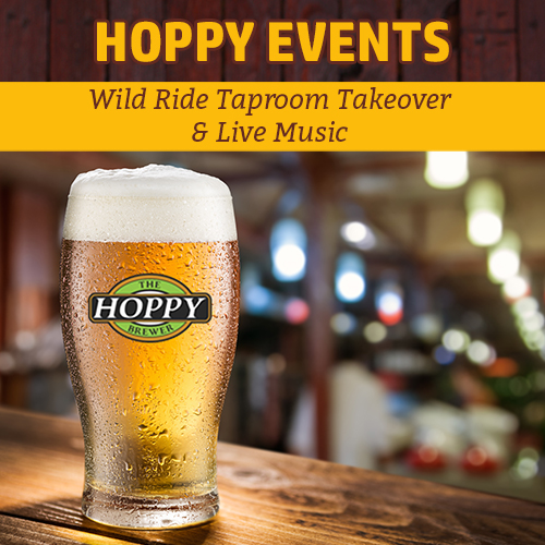 Hoppy_Brewer_Wild Ride Taproom Takeover & Live Music