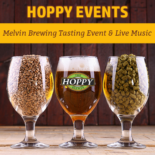Hoppy_Brewer_Melvin Brewing Tasting Event & Live Music