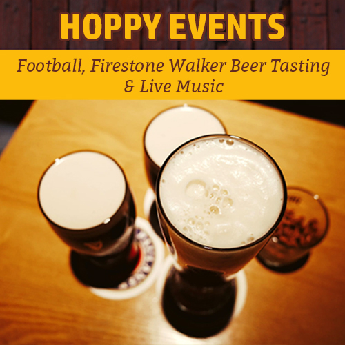 Hoppy Brewer_This Week Football, Firestone Walker Beer Tasting Event & Live Music