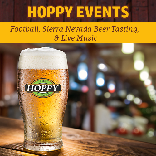 Hoppy Brewer_This Week Football, Sierra Nevada Beer Tasting & Live Music