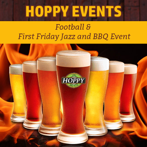 Hoppy Brewer_This Week Football and First Friday Jazz & BBQ Event